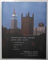 Through the Gates Into the City: A Metropolis, A Seminary and a Chapel