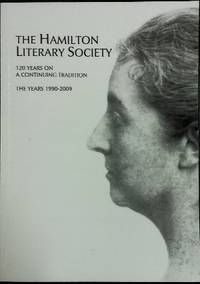 The Hamilton Literary Society : 120 years on, a continuing tradtion. The years 1990-2009.
