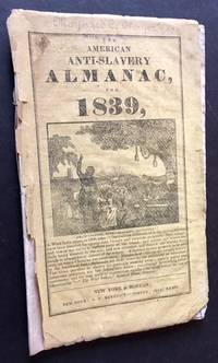The American Anti-Slavery Almanac, for 1839 (Vol. I, No. 4 -- Both Original Covers Present)