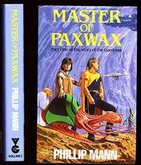 image of Master of Paxwax: Book One of the Story of Pawl Paxwax, the Gardener