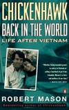 Chickenhawk: Back in the World: Life After Vietnam by Robert Mason - 1994-06-02