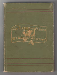 image of A Thousand Flashes of French Wit, Wisdon and Wickedness