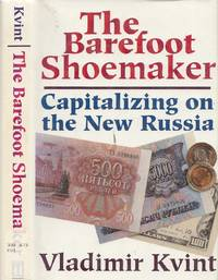 The Barefoot Shoemaker: Capitalizing On the New Russia