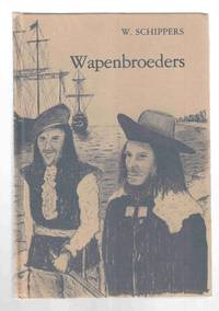 De Wapenbroeders by  W Schippers - Hardcover - N.D. - from Riverwash Books and Biblio.com
