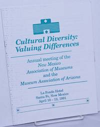 image of Cultural Diversity: valuing differences annual meeting of the New Mexico Association of Museums_the Museum Association of Arizona