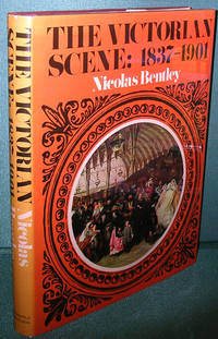 The Victorian Scene: 1837-1901 by  Nicolas Bentley - 1st Edition - 1968 - from Dearly Departed Books (SKU: 79231)