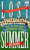 image of Lost Summer : The '67 Red Sox and the Impossible Dream