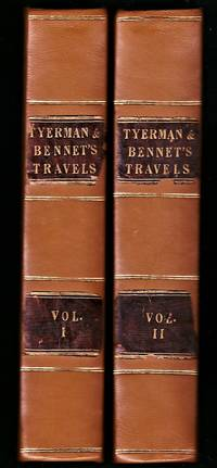 Journal of voyages and travels by the Rev. Daniel Tyerman and George Bennett, Esq. deputed from...