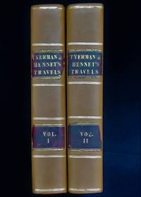 Journal of voyages and travels by the Rev. Daniel Tyerman and George Bennett, Esq. deputed from the London Missionary Society, to visit their various stations in the South Sea Islands, China, India, &c., between the years 1821 and 1829