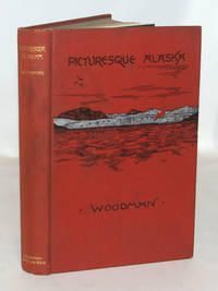Picturesque Alaska A Journal Of A Tour Among The Mountains, Seas and Islands of The Northwest, From San Francisco to Sitka