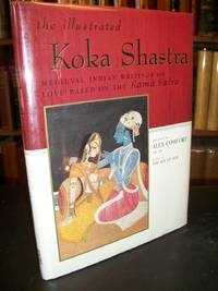 The Illustrated Koka Shastra: Medieval Indian Writings on Love Based on the Kama Sutra by  Charles  Alex; Fowkes - First Edition - 1997 - from Arizona Book Gallery and Biblio.com
