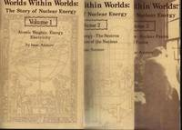 Worlds Within Worlds : The Story of Nuclear Energy