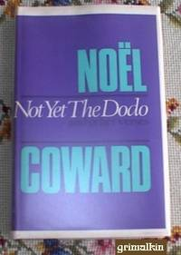 Not Yet the Dodo and Other Verses by  Noel Coward - First Edition - 1967 - from Grimalkin Books and Biblio.co.uk