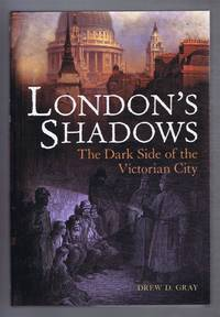 image of LONDON'S SHADOWS; The Dark Side of the Victorian City
