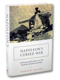 Napoleon's Cursed War: Popular Resistance in the Spanish Peninsular War