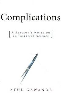image of Complications: A Surgeon's Notes on an Imperfect Science