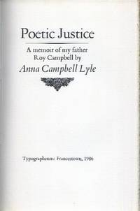 Poetic Justice, A Memoir of My Father, Roy Campbell