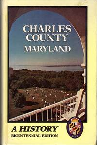 Charles County Maryland: A History ( Bicentennial Edition)