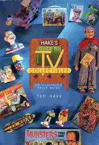 image of Hake's Guide To Tv Collectibles An Illustrated Price Guide
