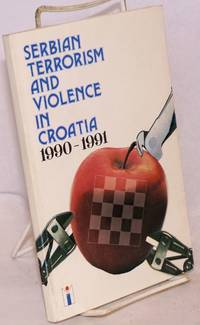 image of Serbian Terrorism and Violence in Croatia 1990-1991