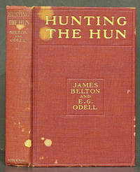 Hunting the Hun (SIGNED) by  James & E.G. Odell Belton - Signed First Edition - 1918 - from Schroeder's Book Haven and Biblio.com