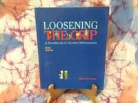 Loosening the Grip: A Handbook of Alcohol Information (Loosening the Grip, 5th ed)