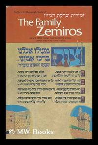 The Family Zemiros / Translation, Marginal Notes, and Introduction by Nosson Scherman ; Designed...