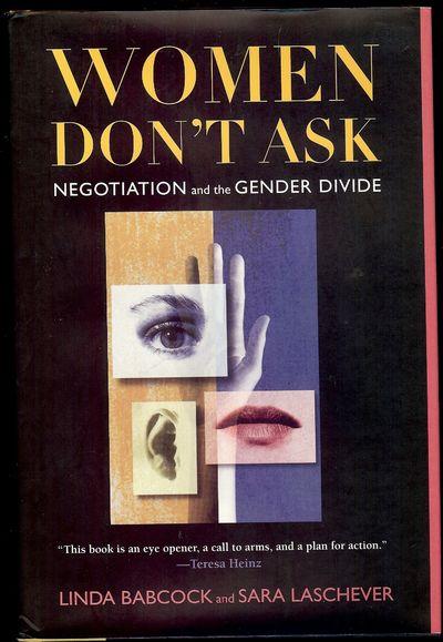 2003. BABCOCK, Linda. WOMEN DON'T ASK. . Princeton: Princeton University Press, . 8vo., cloth & boar...