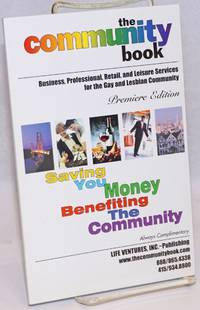 image of The Community Book: business, professional, retail, and leisure services for the Gay_Lesbian community Premiere Edition 1999 for the San Francisco Bay Area