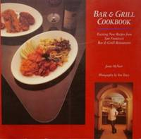 image of Bar & Grill Cookbook: Exciting New Recipes From San Francisco's Bar &  Grill Restaurants