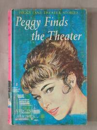 Peggy Finds the Theater: Peggy Lane Theater Stories, Book 1