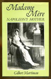 Madame Mere: Napoleon's Mother