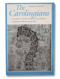 The Carolingians: A Family Who Forged Europe by  Michael Idomir  Pierre; Allen - Paperback - 3rd Printing - 1998 - from Yesterday's Muse, ABAA, ILAB, IOBA and Biblio.com