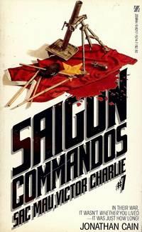 SAIGON COMMANDOS #7: SAC MAU, VICTOR CHARLIE by  Jonathan CAIN - Paperback - 1985 - from Antic Hay Books (SKU: 37668)
