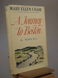 A Journey to Boston by Mary Ellen Chase - 1st Edition 1st Printing - 1965 - from Henniker Book Farm and Biblio.co.uk