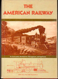 The American Railway: Its Construction, Development, Management, and Appliances