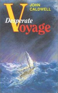 Desperate Voyage by John Caldwell - Paperback - 1991 - from ThriftBooks and Biblio.com