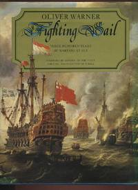 Fighting Sail: Three Hundred Years of Warfare at Sea by  Oliver Warner - Hardcover - Reprint - 1979 - from Roger Lucas Booksellers and Biblio.com