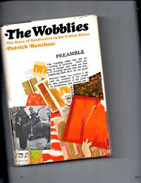 The Wobblies: The Story of Syndicalism in The United States