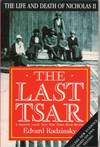 image of THE LAST TSAR : The Life and Death of Nicholas 11