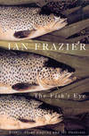 The Fish's Eye: Essays About Angling and the Great Outdoors
