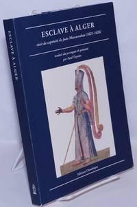 image of Esclave à Alger: récit de captivité de João Mascarenhas (1621-1626)