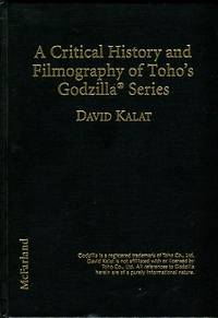 image of A Critical History And Filmography Of Toho's Godzilla Series