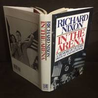 In the Arena (signed & Inscribed) by  Richard Nixon - Signed First Edition - 1990 - from Bob's Rare Books and Biblio.co.uk