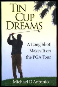 image of TIN CUP DREAMS - A Long Shot Makes It on the PGA Tour