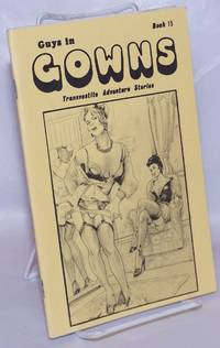 image of Guys in Gowns: transvestite adventure stories, book 15: Posing for a Portrait, More Than I Bargained For, Mark, Melaine or Barbara?_Metamorphos