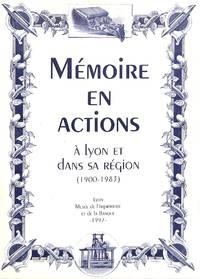 Mémoire En Actions à Lyon et dans Sa Région (1900-1983) .