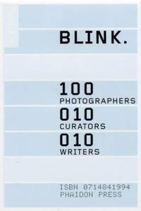 BLINK.: 100 photographers, 10 curators, 10 writers (Photography)