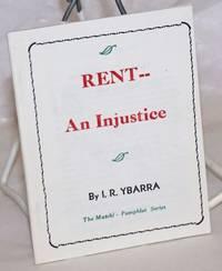 Rent - an injustice by  I.R Ybarra  - 1984  - from Bolerium Books Inc., ABAA/ILAB (SKU: 258263)