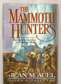 The Mammoth Hunters [A Novel] [Earth's Children]